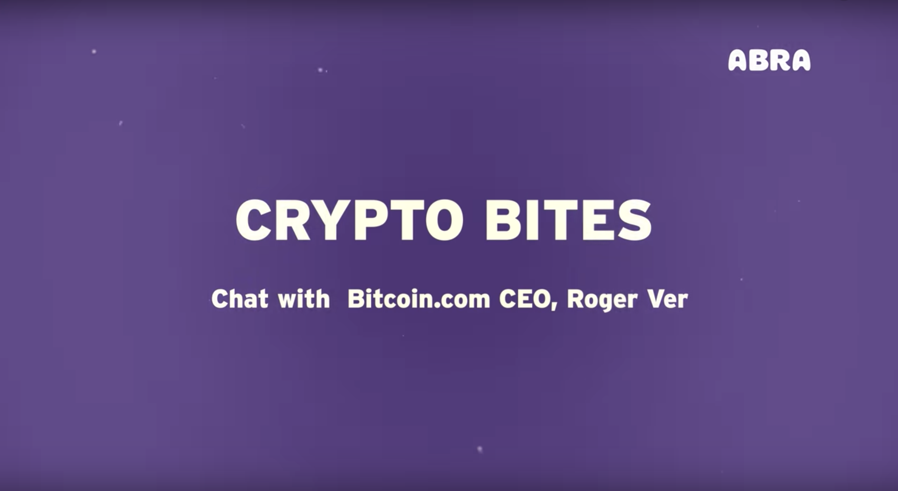 Crypto Bites: A chat with Bitcoin.com CEO Roger Ver
